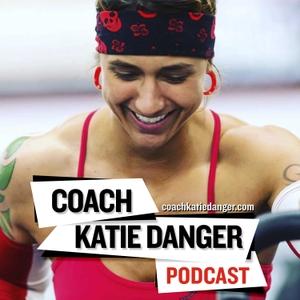 Coach Katie Danger Podcast by Coach Katie Danger