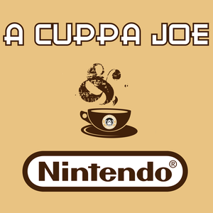 A Cuppa Joe & Nintendo by The Nintendo Guru