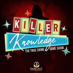 Killer Knowledge: The True Crime Game Show by Parcast Network