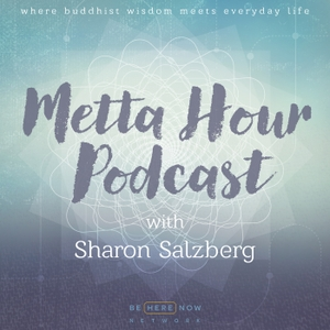 Metta Hour with Sharon Salzberg by MindPod Network