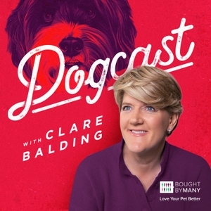 Dogcast with Clare Balding by Clare Balding