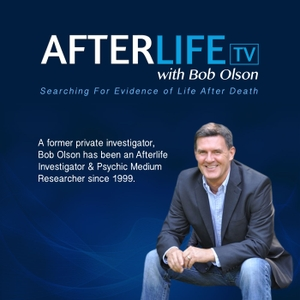 Afterlife TV with Bob Olson by Bob Olson