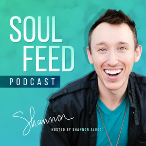 SoulFeed with Shannon Algeo by Soul Feed
