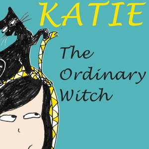 Katie, The Ordinary Witch by Storynory