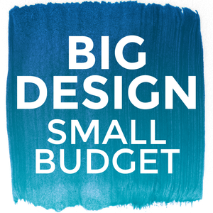 Affordable Interior Design presents Big Design, Small Budget by Betsy Helmuth
