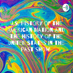 U.S. History of the American Nation and the history of the United States in the past show by Alanis Brewer