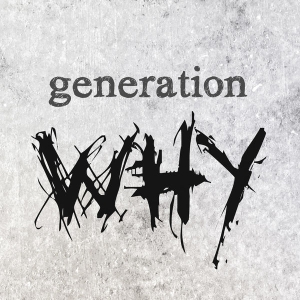 The Generation Why Podcast by The Generation Why Podcast