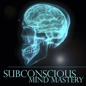 Subconscious Mind Mastery Podcast by Thomas Miller - Program Your Subconscious Mind / Law of Attraction / LOA / Abundance / Manifesting