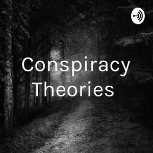 Conspiracy Theories by cameron kellum