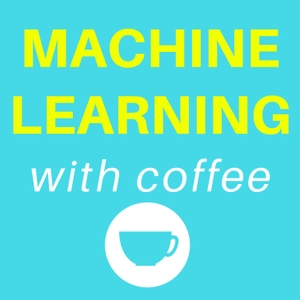 Machine Learning with Coffee by Gustavo Lujan