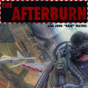 "The Afterburn Podcast by John ""Rain"" Waters"