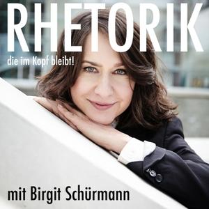 Rhetorik, die im Kopf bleibt! by Birgit Schürmann: Schauspielerin, Trainerin & Rednerin