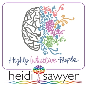 Highly Intuitive People - 7 Steps to Purpose by Heidi Sawyer: Intuition Expert, Hay House Author and Spiritual Leader