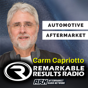 Remarkable Results Radio Podcast by Carm Capriotto: Automotive Aftermarket Professional, Podcaster Radio Show Host, Perpetual Student