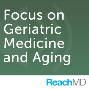 Focus on Geriatric Medicine and Aging
