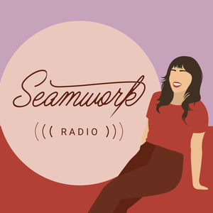 Podcast – Seamwork Radio by Colette Media