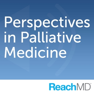 Perspectives in Palliative Medicine by ReachMD