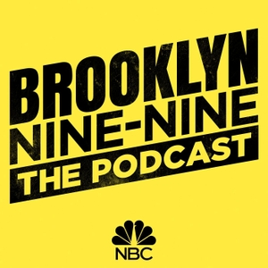 Brooklyn Nine-Nine: The Podcast by NBC Entertainment Podcast Network