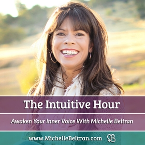 The Intuitive Hour: Awaken Your Inner Voice by Michelle Beltran