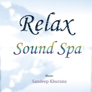 Relaxing Sounds - The Relax Sound Spa by Sandeep Khurana