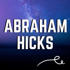 Abraham Hicks by Abraham Hicks