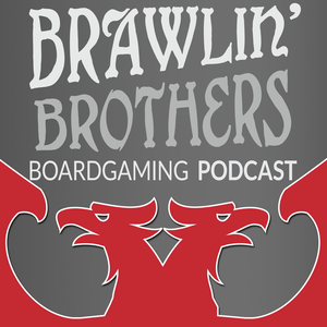 Brawling Brothers Boardgaming Podcast by Brawling Brothers Productions