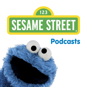 Sesame Street Podcast by Sesame Street
