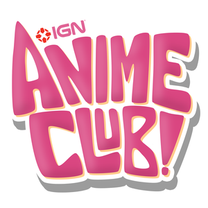IGN Anime Club by IGN