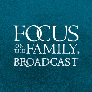 Focus on the Family Broadcast by Focus on the Family