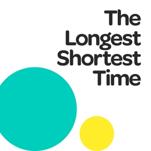 The Longest Shortest Time by Earwolf and Hillary Frank