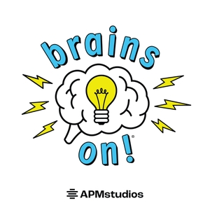 Brains On! Science podcast for kids by American Public Media