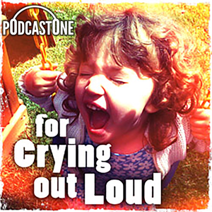 For Crying Out Loud by PodcastOne / Carolla Digital