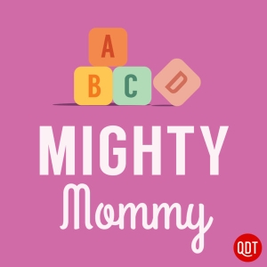 The Mighty Mommy's Quick and Dirty Tips for Practical Parenting by QuickAndDirtyTips.com