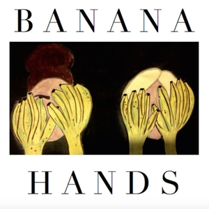 Banana Hands by Banana Hands