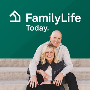 FamilyLife Today® by FamilyLife Podcast Network