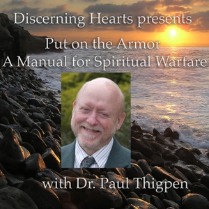 Dr. Paul Thigpen PhD - Discerning Hearts Catholic Podcasts by Dr. Paul Thigpen and Kris McGregor