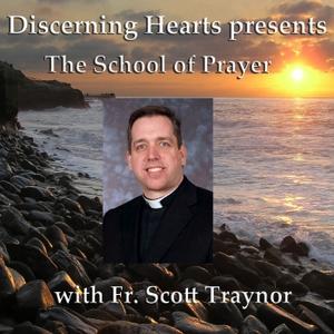 Fr. Scott Traynor - Discerning Hearts Catholic Podcasts by Fr. Scott Traynor and Kris McGregor