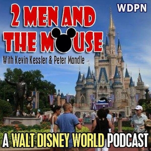 2 Men and The Mouse: A Walt Disney World Podcast by 2 Men and The Mouse: The WDPN Walt Disney World Podcast