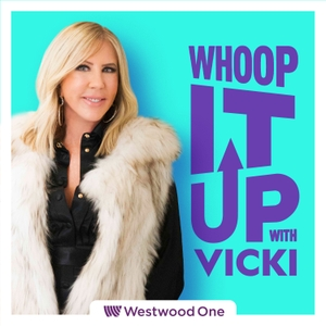 Whoop It Up with Vicki by Westwood One Podcast Network