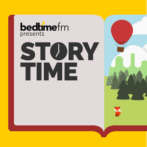 Story Time — Children's bedtime stories for kids. Storytime anytime. by Bedtime FM