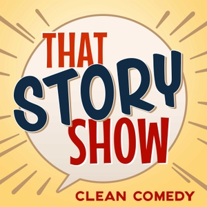 That Story Show - Clean Comedy by James Kennison
