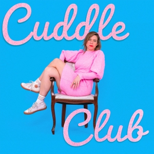 Cuddle Club with Lou Sanders by Plosive Productions