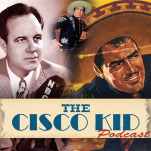 Cisco Kid Podcast by Humphrey Camardella Productions