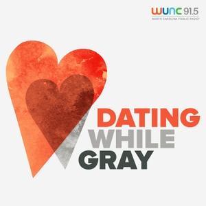 Dating While Gray by North Carolina Public Radio - WUNC