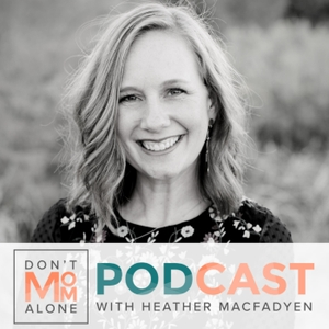 God Centered Mom Podcast by Heather MacFadyen--interviews Shauna Niequist, Lysa TerKeurst, Sally Clarkson on Motherhood & Mentoring