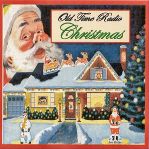 Christmas Old Time Radio by Humphrey Camardella