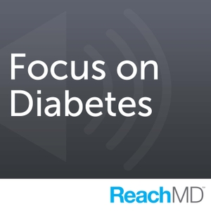 Focus on Diabetes by ReachMD