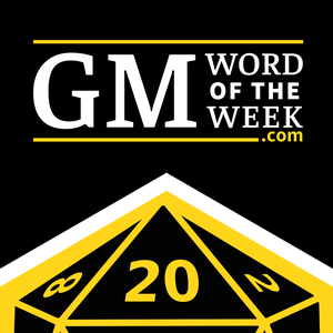 GM Word of the Week by Brian Casey and Scott Rehm