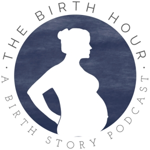 The Birth Hour - A Birth Story Podcast by Bryn Huntpalmer