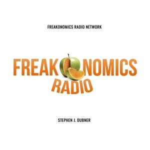 Freakonomics Radio by Freakonomics Radio + Stitcher